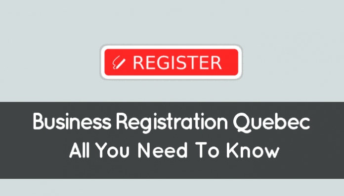 Business Registration Quebec (What It Is And How It Works: Overview)