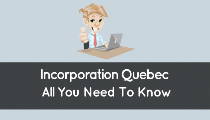 Incorporation Quebec (How It Works And All You Need To Know)