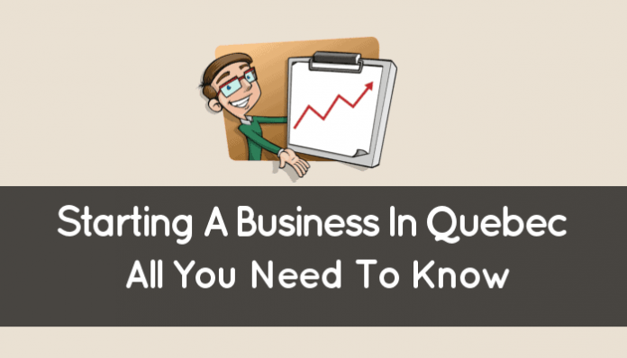 Starting A Business In Quebec (How It Works: All You Need To Know)