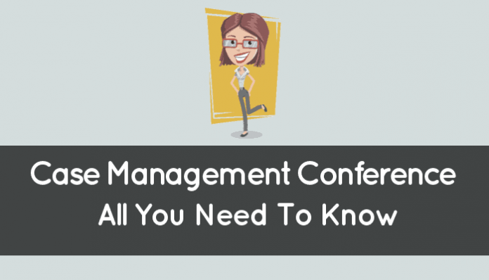 Case Management Conference (Civil Procedure: All You Need To Know)